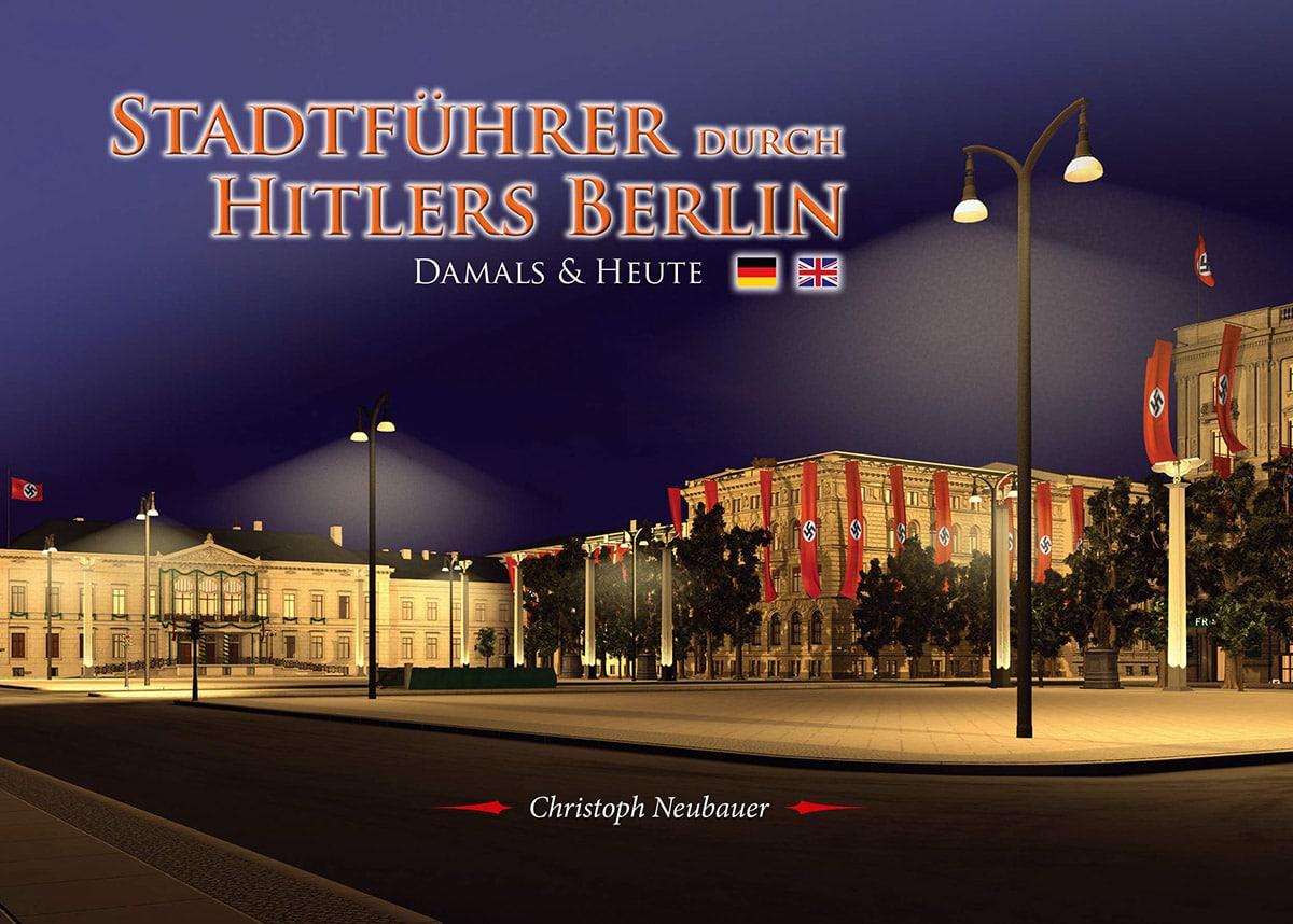 Stadtführer durch Hitlers Berlin